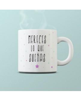 MERECES LO QUE SUEÑAS